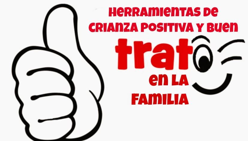5 Herramientas de crianza positiva y buen trato en la familia ...